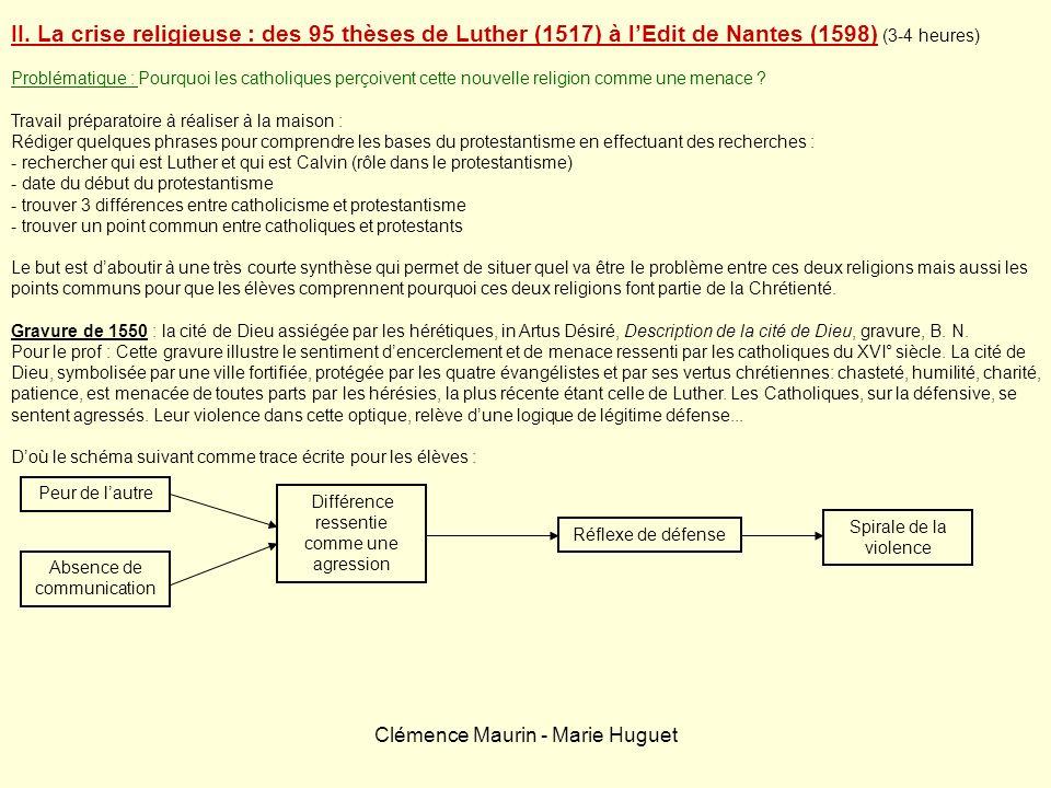 II. La crise religieuse : des 95 thèses de Luther (1517) à l'Edit de Nantes (1598) (3-4 heures)