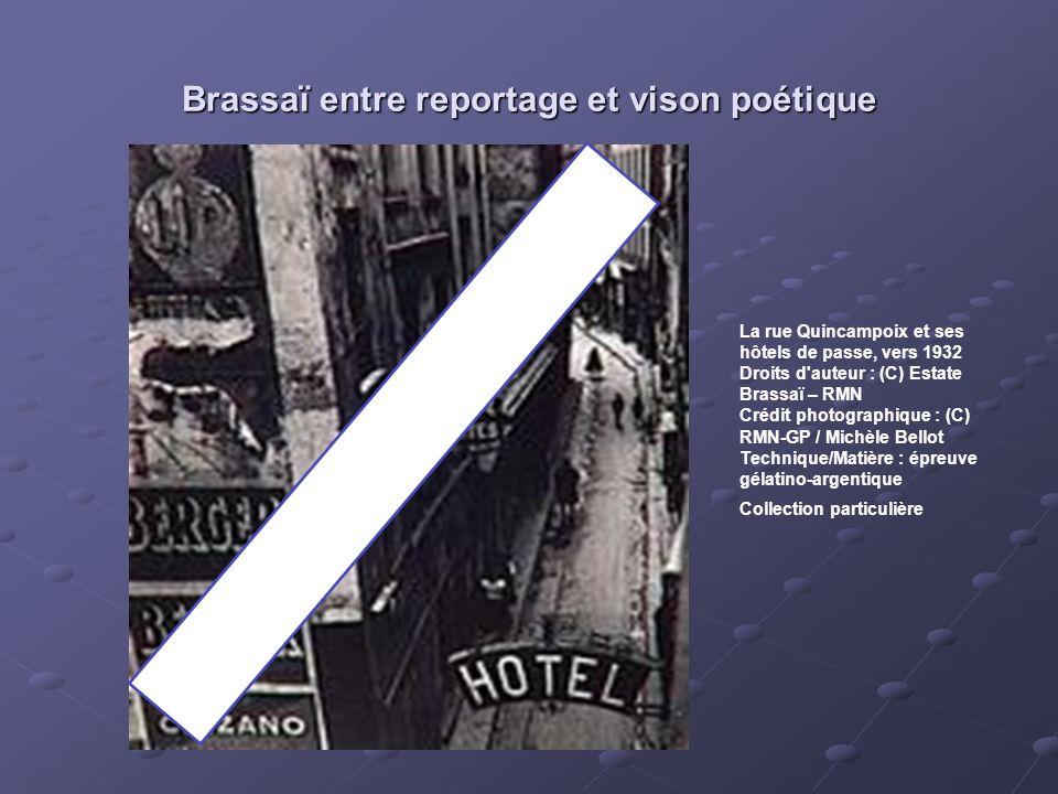 Brassaï entre reportage et vison poétique