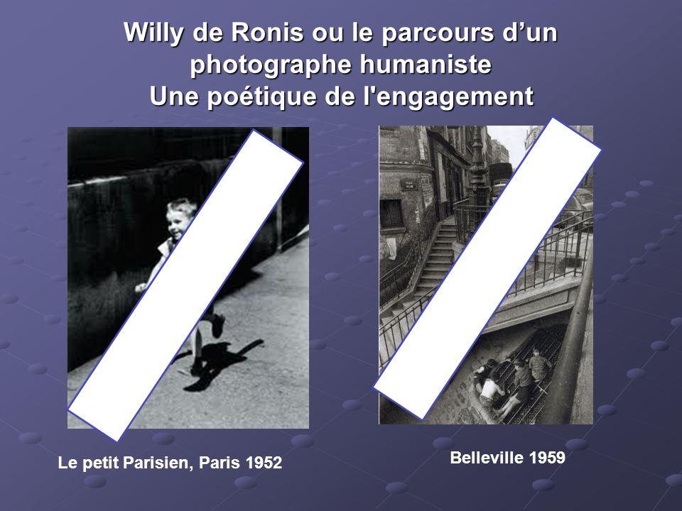 Willy de Ronis ou le parcours d'un photographe humaniste Une poétique de l engagement