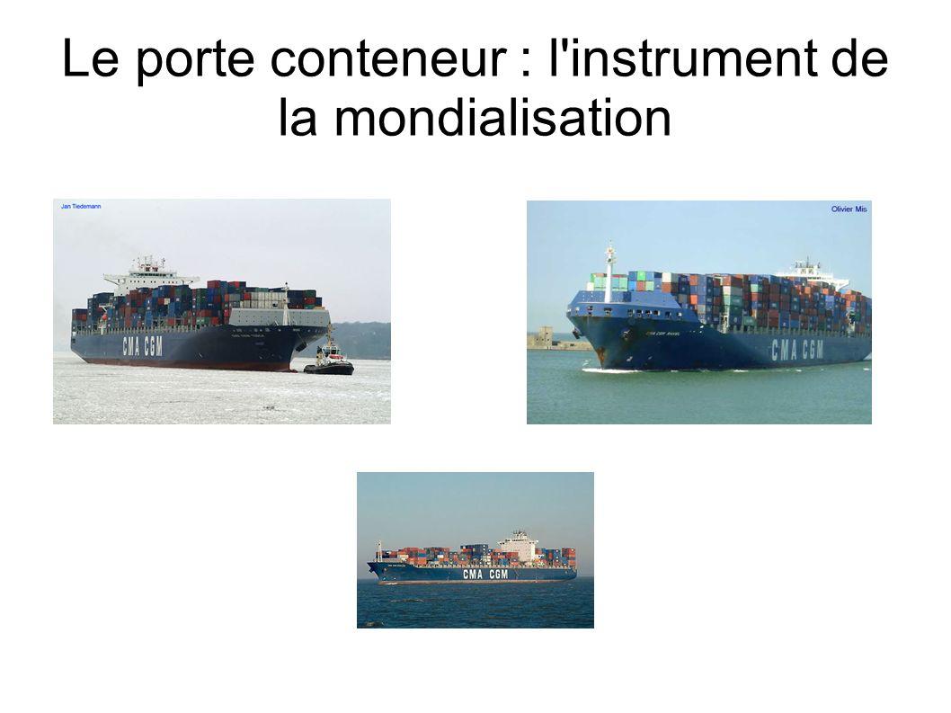 Le porte conteneur : l instrument de la mondialisation