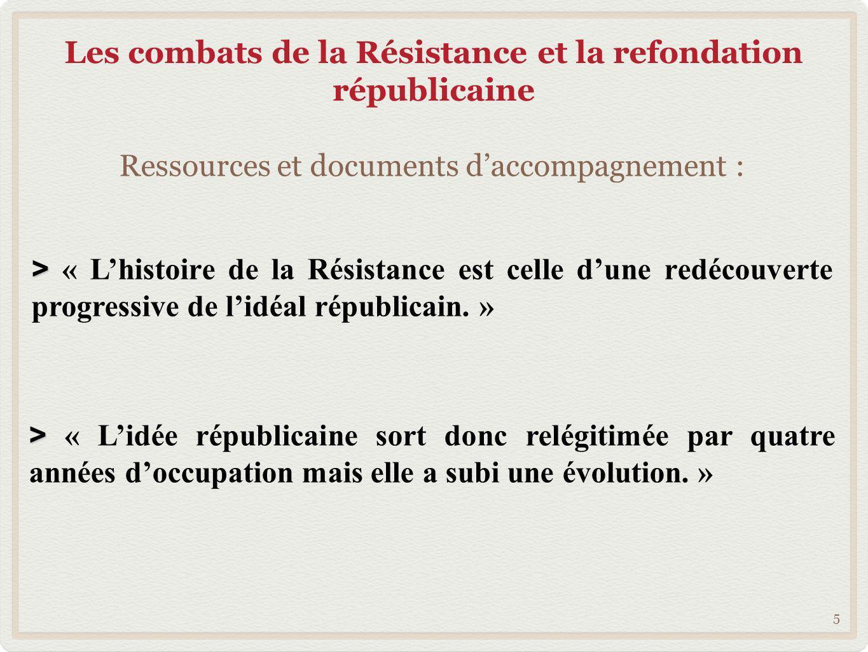 Les combats de la Résistance et la refondation républicaine