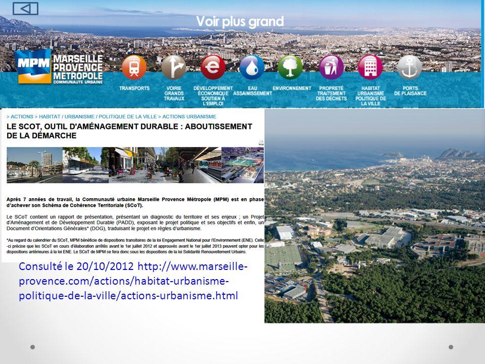 29/12/12 Consulté le 20/10/2012 http://www.marseille-provence.com/actions/habitat-urbanisme-politique-de-la-ville/actions-urbanisme.html.
