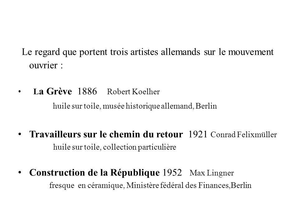 Le regard que portent trois artistes allemands sur le mouvement ouvrier :
