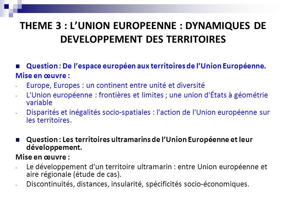 THEME 3 : L'UNION EUROPEENNE : DYNAMIQUES DE DEVELOPPEMENT DES TERRITOIRES