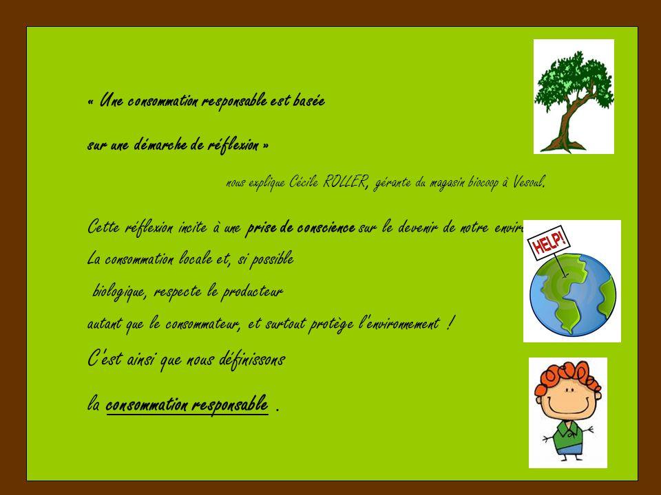 nous explique Cécile ROLLER, gérante du magasin biocoop à Vesoul.