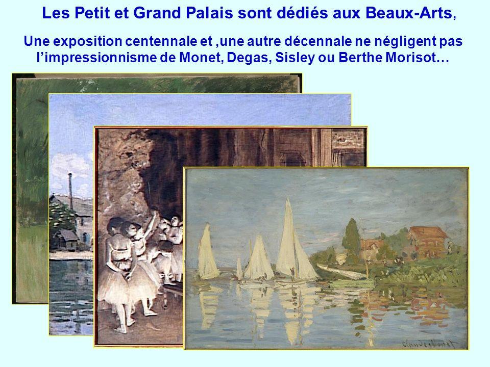 Les Petit et Grand Palais sont dédiés aux Beaux-Arts,