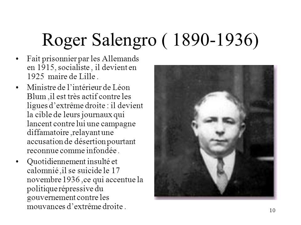 Roger Salengro ( 1890-1936) Fait prisonnier par les Allemands en 1915, socialiste , il devient en 1925 maire de Lille .
