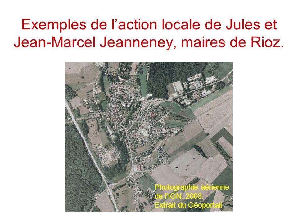 Exemples de l'action locale de Jules et Jean-Marcel Jeanneney, maires de Rioz.