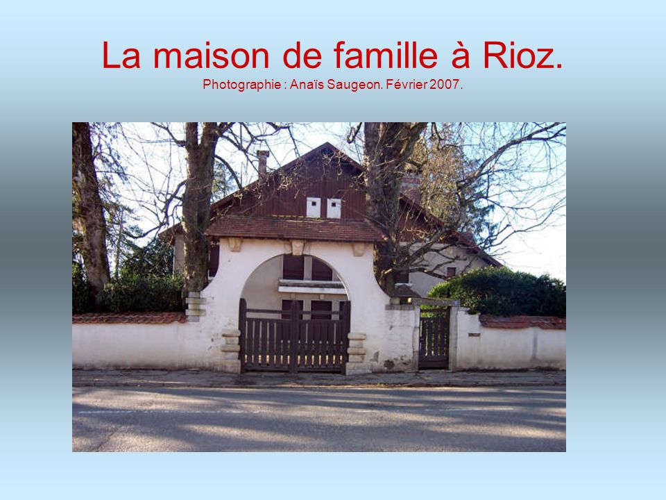 La maison de famille à Rioz. Photographie : Anaïs Saugeon. Février 2007.