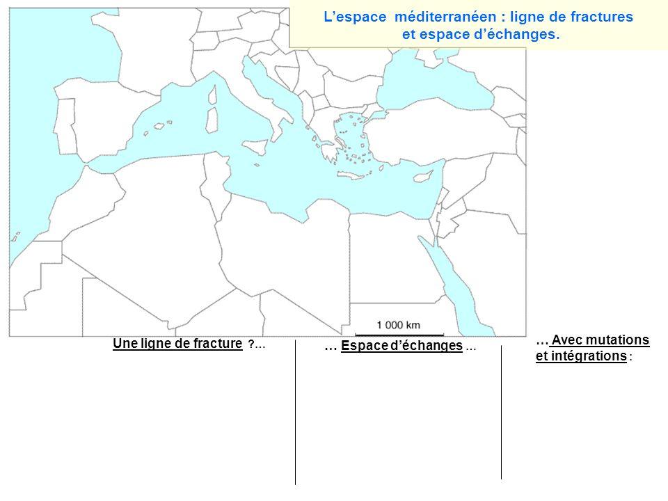 L'espace méditerranéen : ligne de fractures
