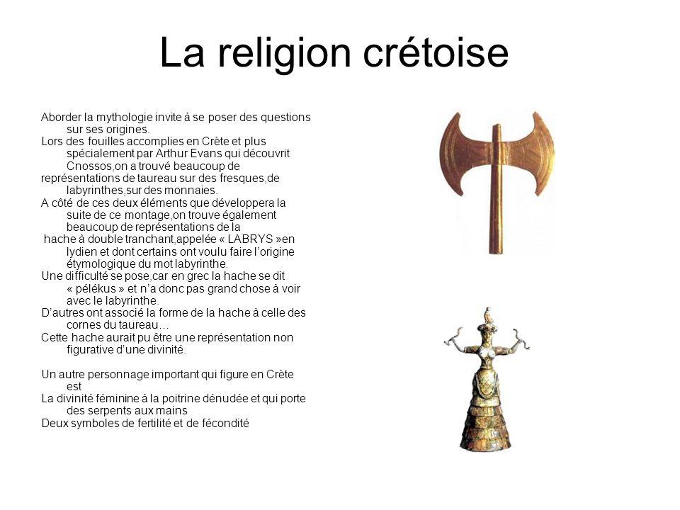 La religion crétoise Aborder la mythologie invite à se poser des questions sur ses origines.