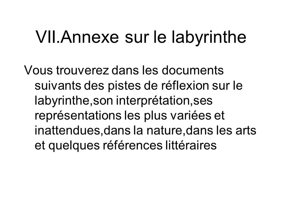VII.Annexe sur le labyrinthe