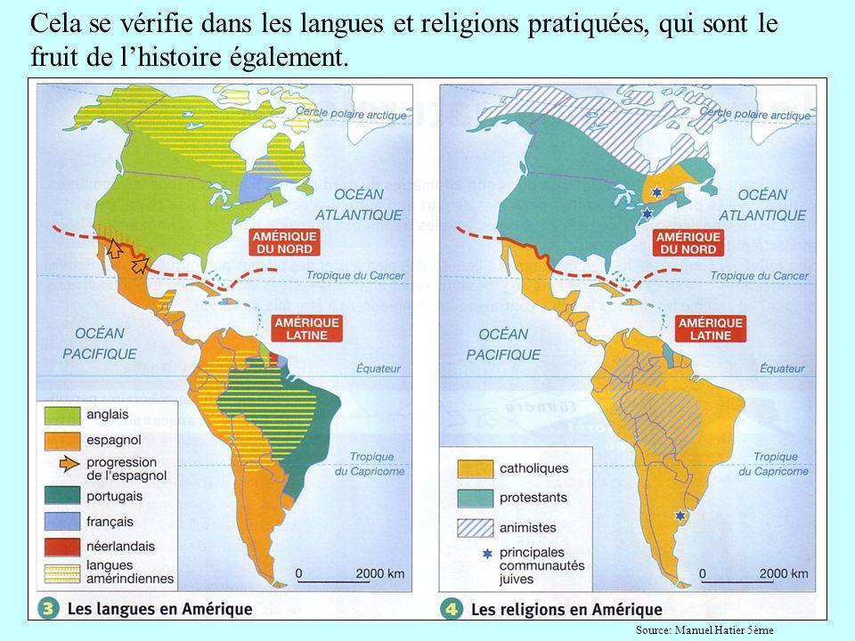 Cela se vérifie dans les langues et religions pratiquées, qui sont le fruit de l'histoire également.