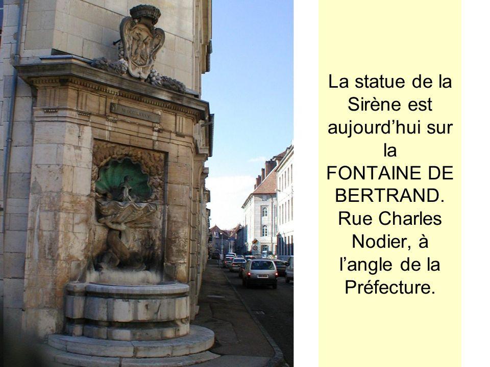 La statue de la Sirène est aujourd'hui sur la FONTAINE DE BERTRAND