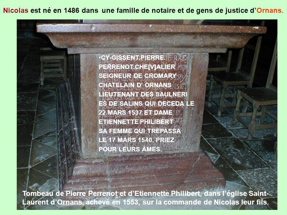 Nicolas est né en 1486 dans une famille de notaire et de gens de justice d'Ornans.
