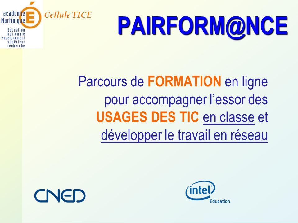 PAIRFORM@NCEParcours de FORMATION en ligne pour accompagner l'essor des USAGES DES TIC en classe et développer le travail en réseau.