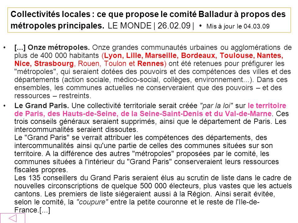Collectivités locales : ce que propose le comité Balladur à propos des métropoles principales. LE MONDE | 26.02.09 | • Mis à jour le 04.03.09