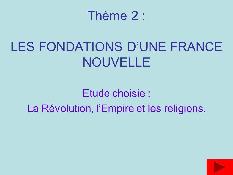 Thème 2 : LES FONDATIONS D'UNE FRANCE NOUVELLE