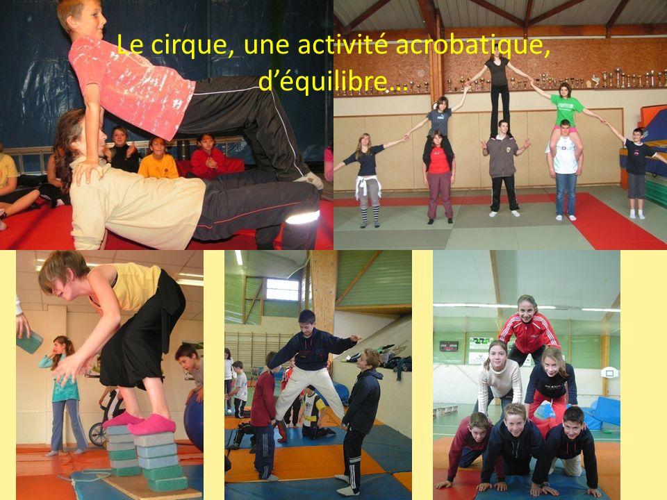 Le cirque, une activité acrobatique, d'équilibre…