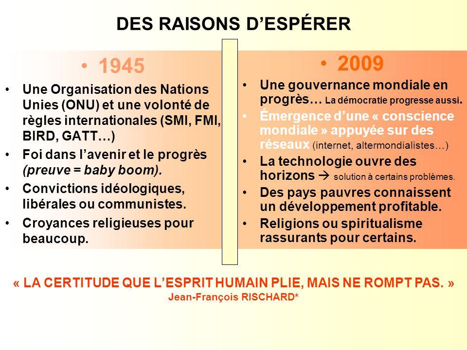 DES RAISONS D'ESPÉRER 1945. Une Organisation des Nations Unies (ONU) et une volonté de règles internationales (SMI, FMI, BIRD, GATT…)