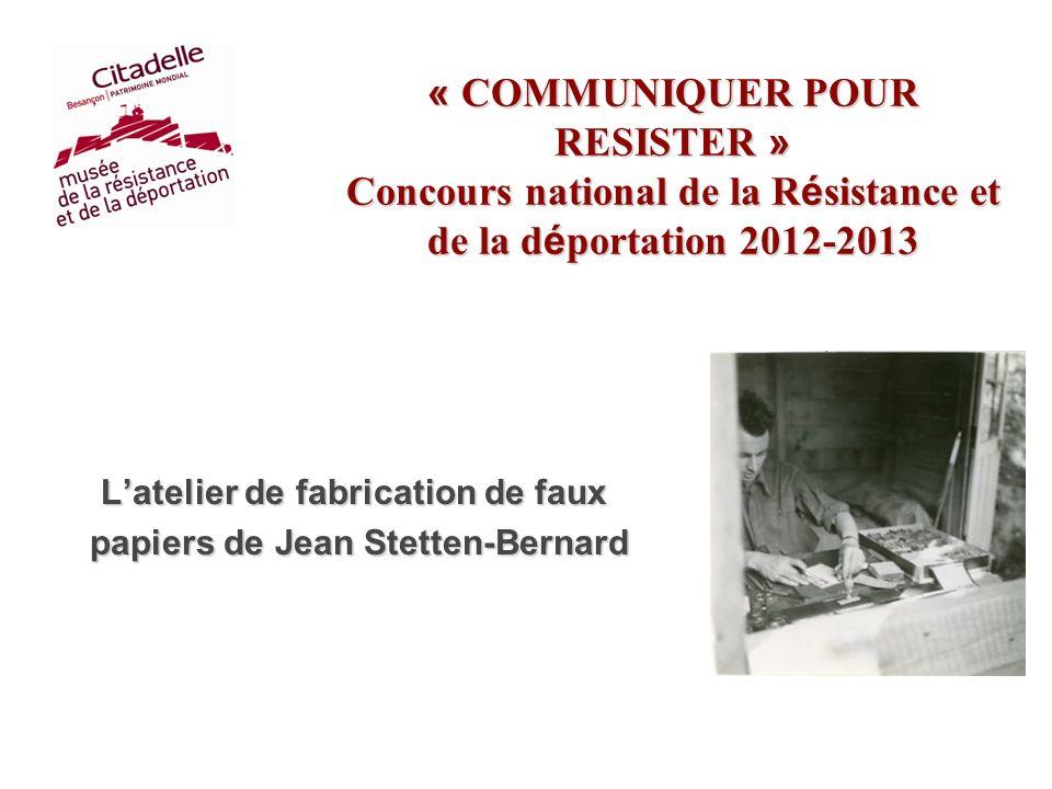 L'atelier de fabrication de faux papiers de Jean Stetten-Bernard