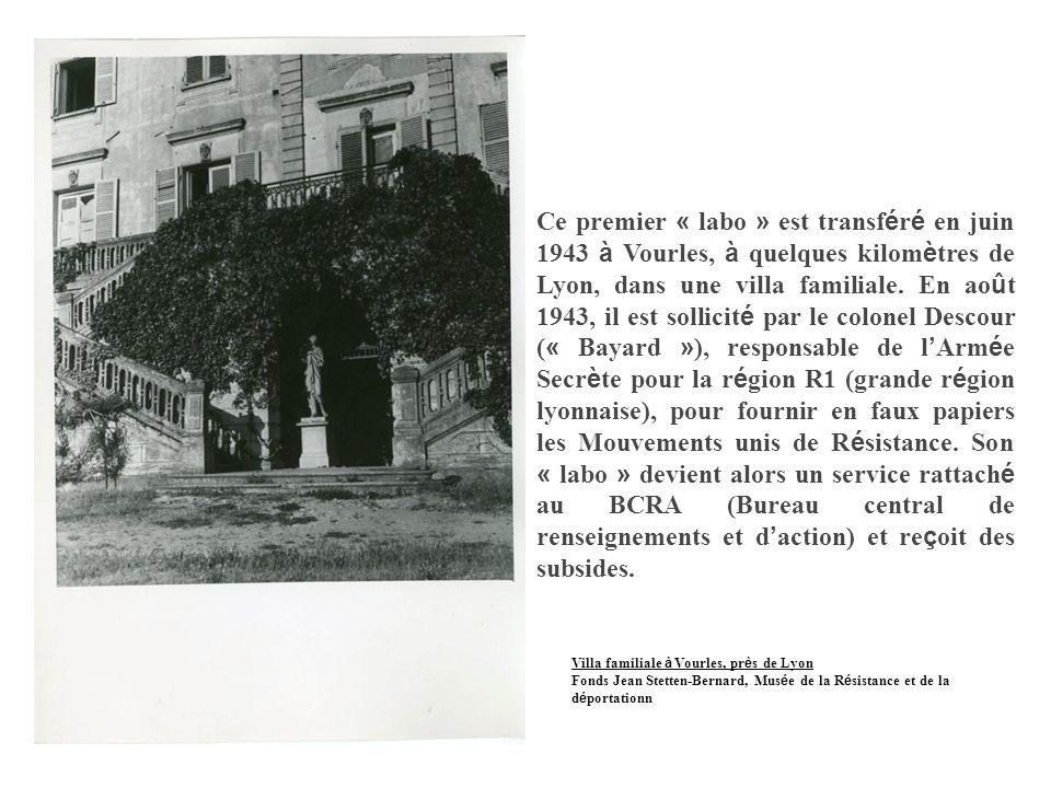 Ce premier « labo » est transféré en juin 1943 à Vourles, à quelques kilomètres de Lyon, dans une villa familiale. En août 1943, il est sollicité par le colonel Descour (« Bayard »), responsable de l'Armée Secrète pour la région R1 (grande région lyonnaise), pour fournir en faux papiers les Mouvements unis de Résistance. Son « labo » devient alors un service rattaché au BCRA (Bureau central de renseignements et d'action) et reçoit des subsides.