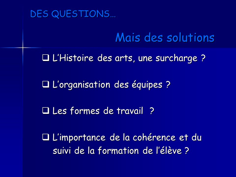 DES QUESTIONS… Mais des solutions