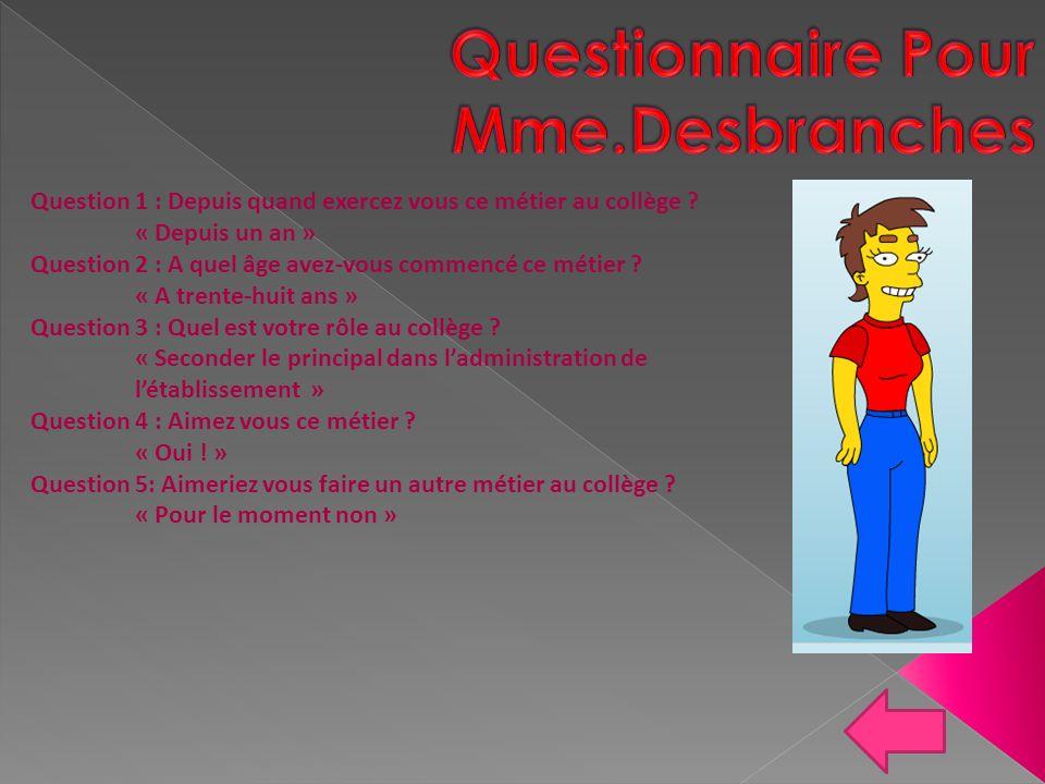 Questionnaire Pour Mme.Desbranches