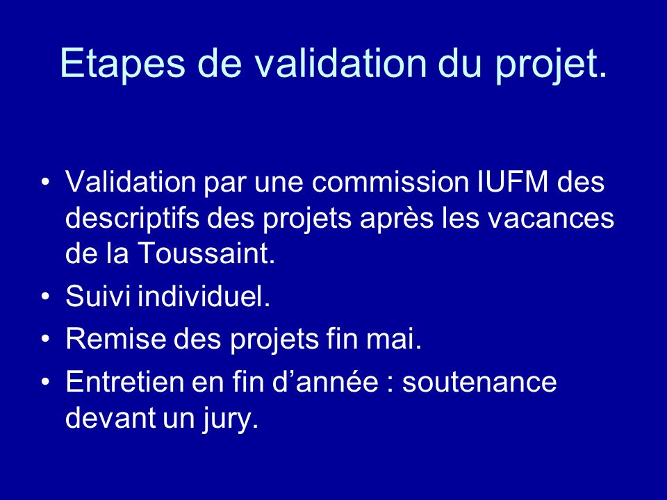 Etapes de validation du projet.