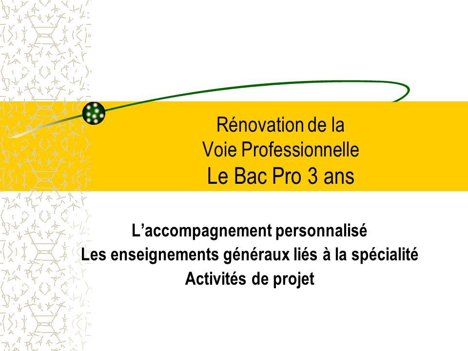 Rénovation de la Voie Professionnelle Le Bac Pro 3 ans