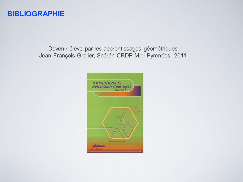 BIBLIOGRAPHIE Devenir élève par les apprentissages géométriques