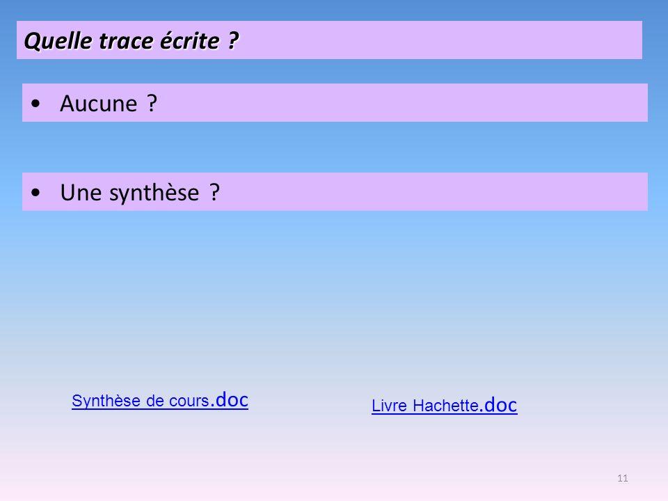 Quelle trace écrite Aucune Une synthèse Synthèse de cours.doc