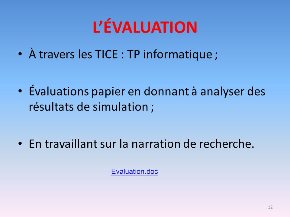 L'ÉVALUATION À travers les TICE : TP informatique ;