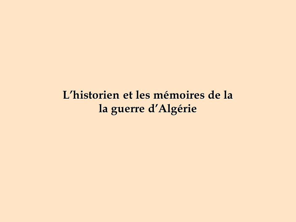 L'historien et les mémoires de la la guerre d'Algérie
