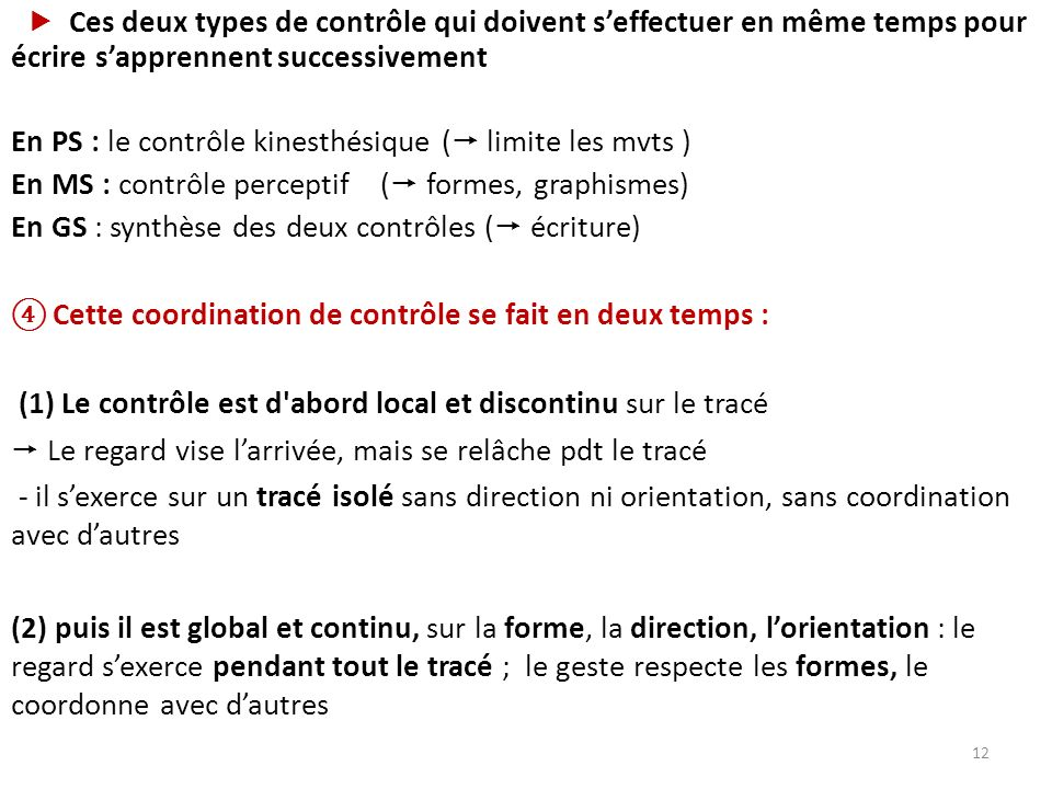 En PS : le contrôle kinesthésique ( limite les mvts )