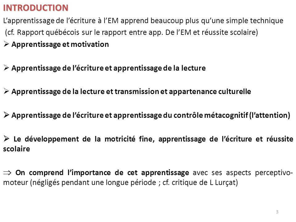 INTRODUCTION L'apprentissage de l'écriture à l'EM apprend beaucoup plus qu'une simple technique