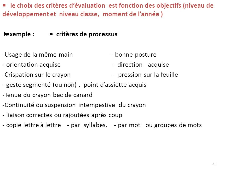 exemple : ➤ critères de processus