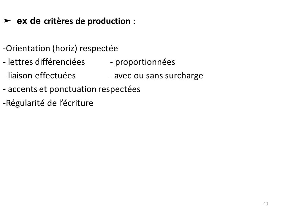 ➤ ex de critères de production :