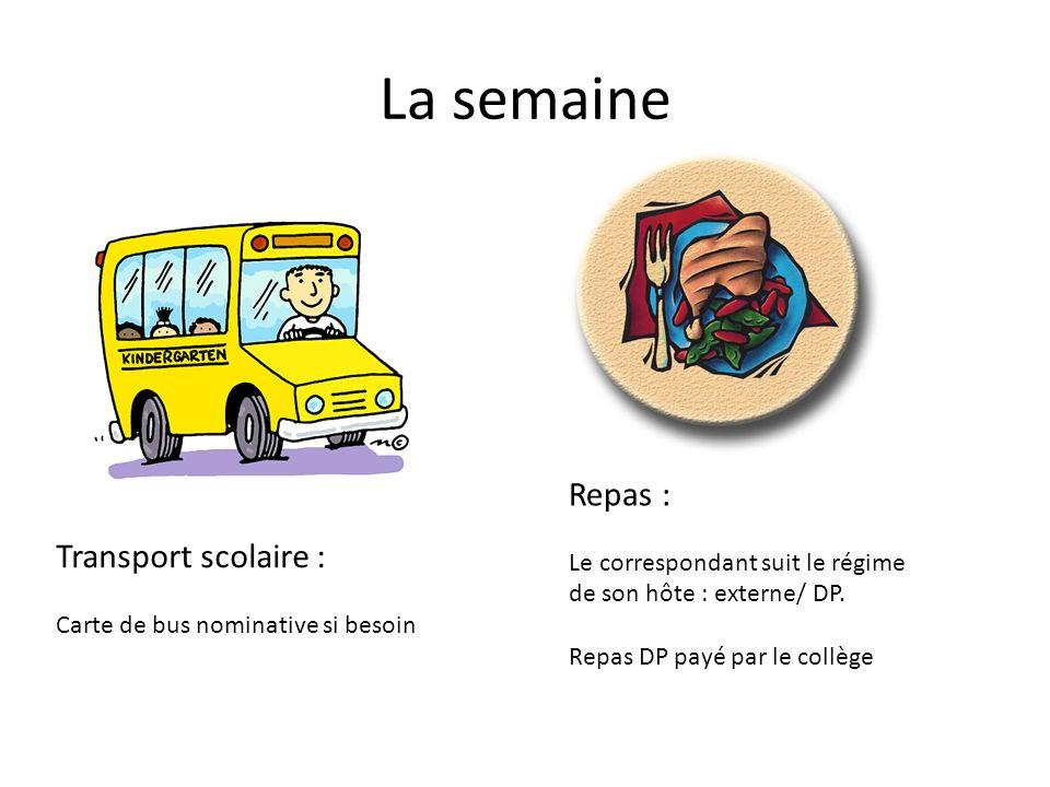 La semaine Repas : Transport scolaire :
