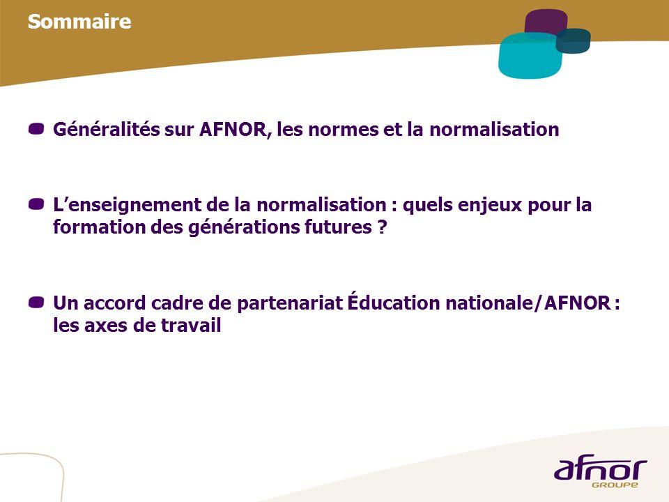 Sommaire Généralités sur AFNOR, les normes et la normalisation