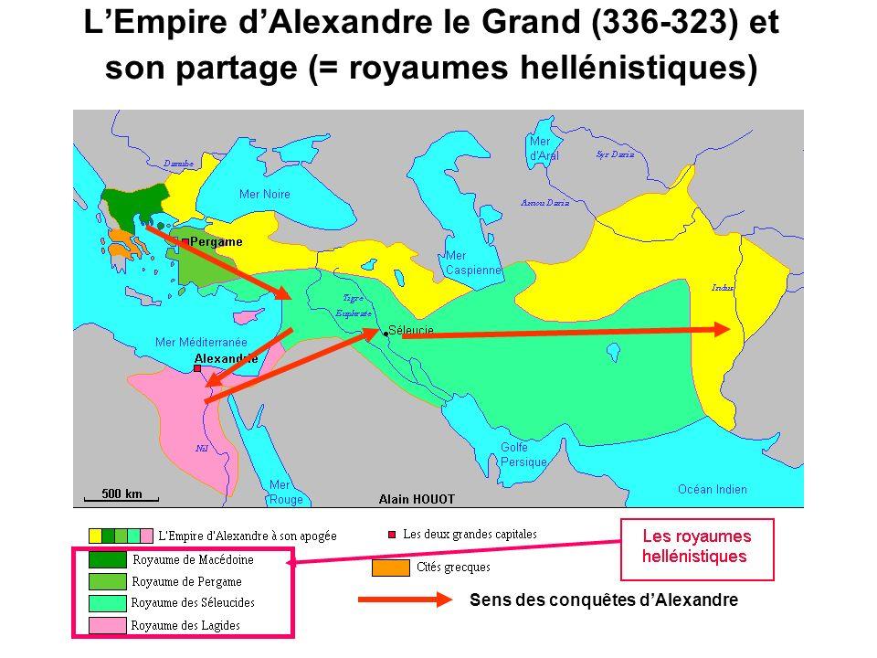 L'Empire d'Alexandre le Grand (336-323) et son partage (= royaumes hellénistiques)