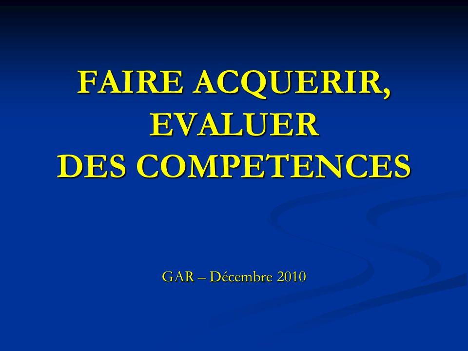 FAIRE ACQUERIR, EVALUER DES COMPETENCES