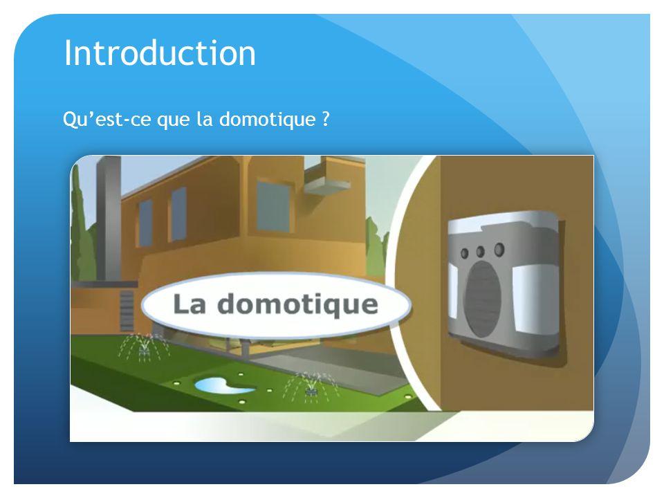 Introduction Qu'est-ce que la domotique