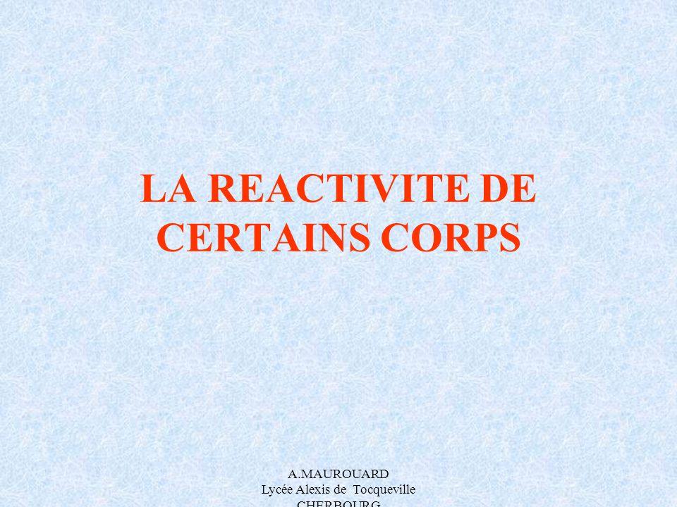 LA REACTIVITE DE CERTAINS CORPS