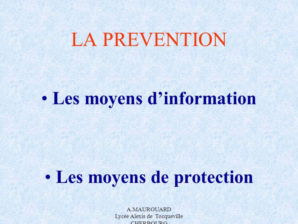 Les moyens d'information Les moyens de protection