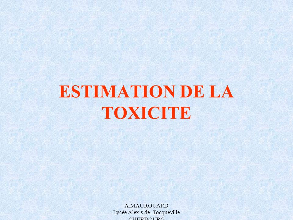 ESTIMATION DE LA TOXICITE