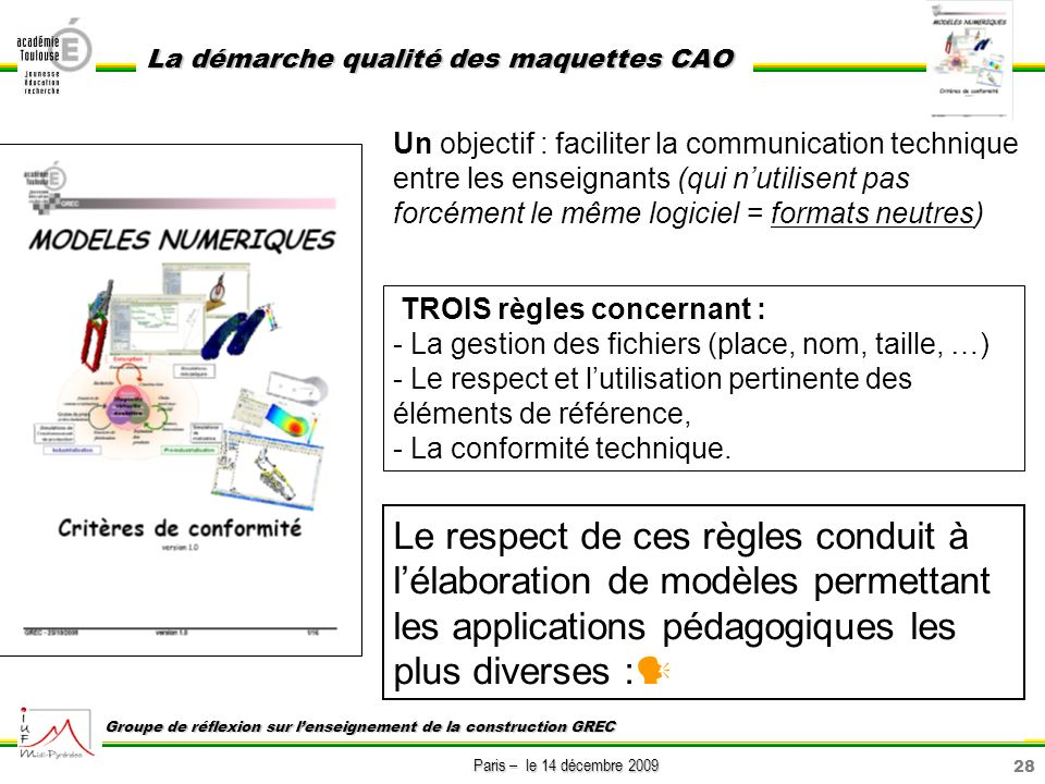 Un objectif : faciliter la communication technique entre les enseignants (qui n'utilisent pas forcément le même logiciel = formats neutres)