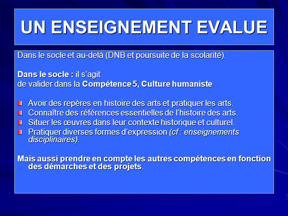 UN ENSEIGNEMENT EVALUE