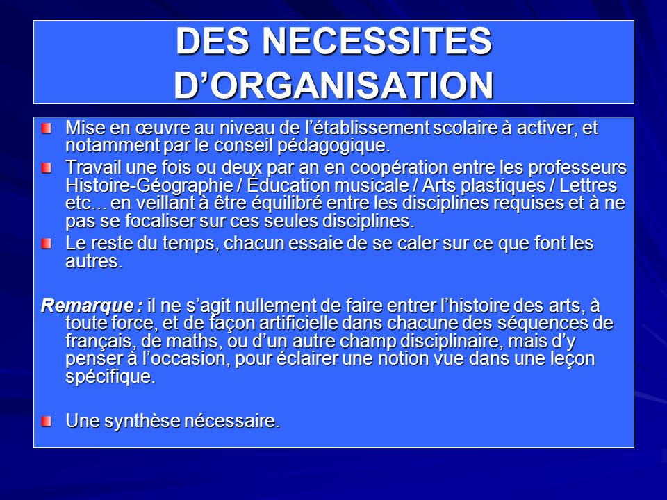 DES NECESSITES D'ORGANISATION