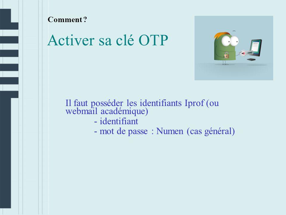 Comment Activer sa clé OTP. Il faut posséder les identifiants Iprof (ou webmail académique) - identifiant.